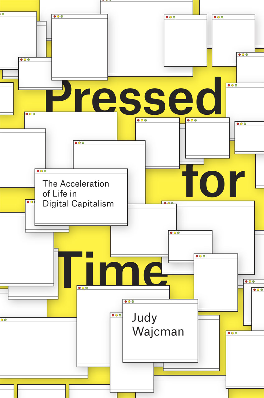 Pressed for Time. The Acceleration of Life in Digital Capitalis